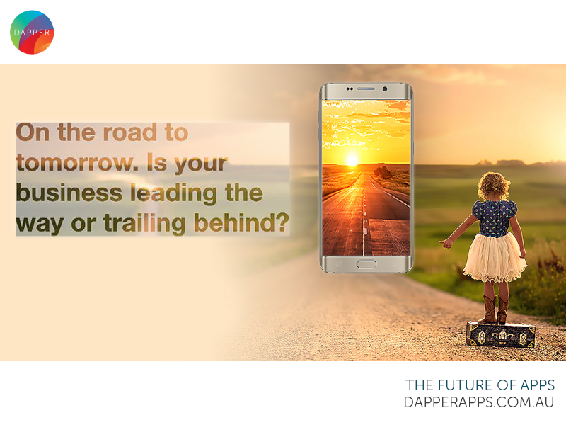 The Road to Tomorrow mobile developers mobile app app designers australia app designers app developers australia app developers dapper apps