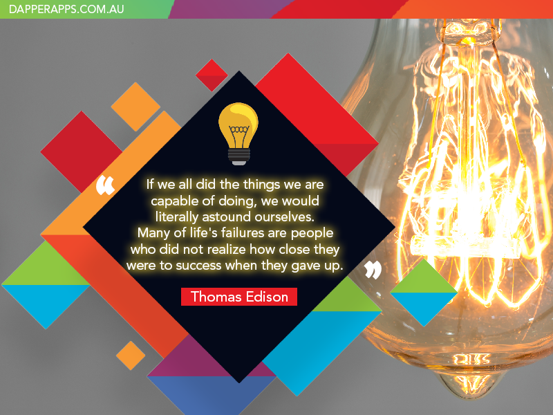 Thomas Edison on Perseverance inspiration invention quotes ui ux mobile developers mobile app app designers australia app designers app developers australia app developers dapper apps
