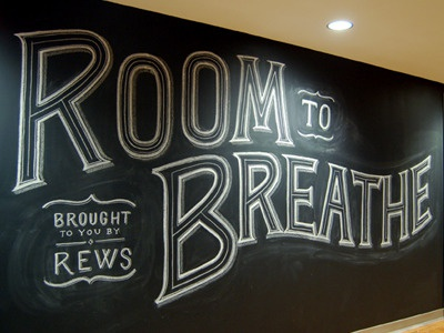 Room to Breathe chalk lettering hand lettering blackboard typography sketch dimensional dana tanamachi google nyc