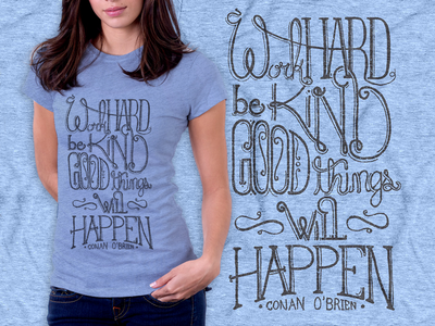 Tshirt | Work Hard, Be Kind, Good Things Will Happen