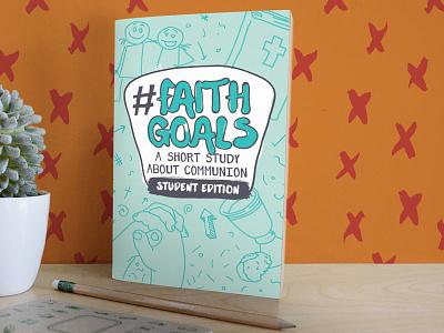 Print | #Faithgoals Cover phldesign print design goals church kidmin studentmin communion doodle print christianity faith
