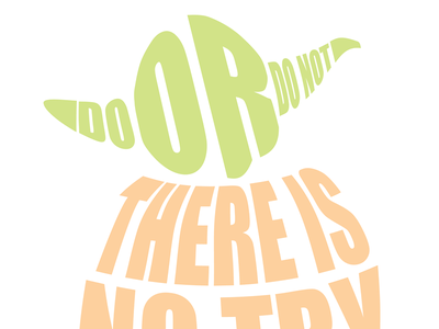 Do or Do Not. There is no Try. quote yoda star wars