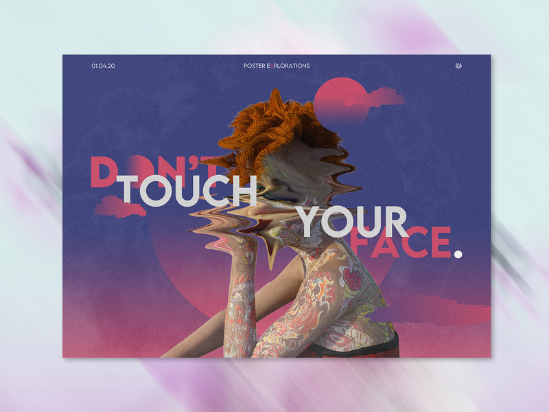 Poster Design Explorations - Don't touch your face. design artwork face covid-19 freestyle explorations graphic design typography art typogaphy poster design poster art poster