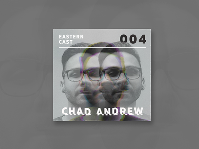 Electronic Music Podcast Cover Design - Chad Andrew eastern bloc promoters social media banner promotional design electronic music cover design social media design music artwork design typography promotional material music art artwork
