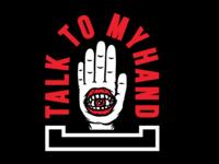 Talk To My Hand