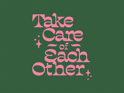 Take Care lettering custom typeface type quote typography vector design texture