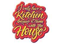 I Only Have a Kitchen Lettering