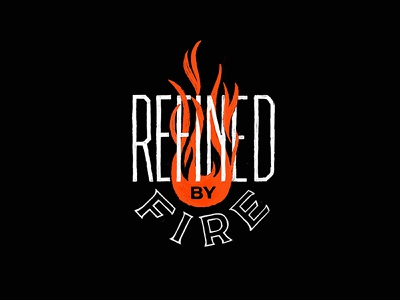 Refined By fire letters fire lettering handdrawn type