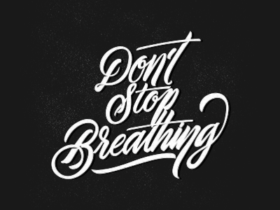 Don't Stop Breathing graphicdesign font typography type lettering