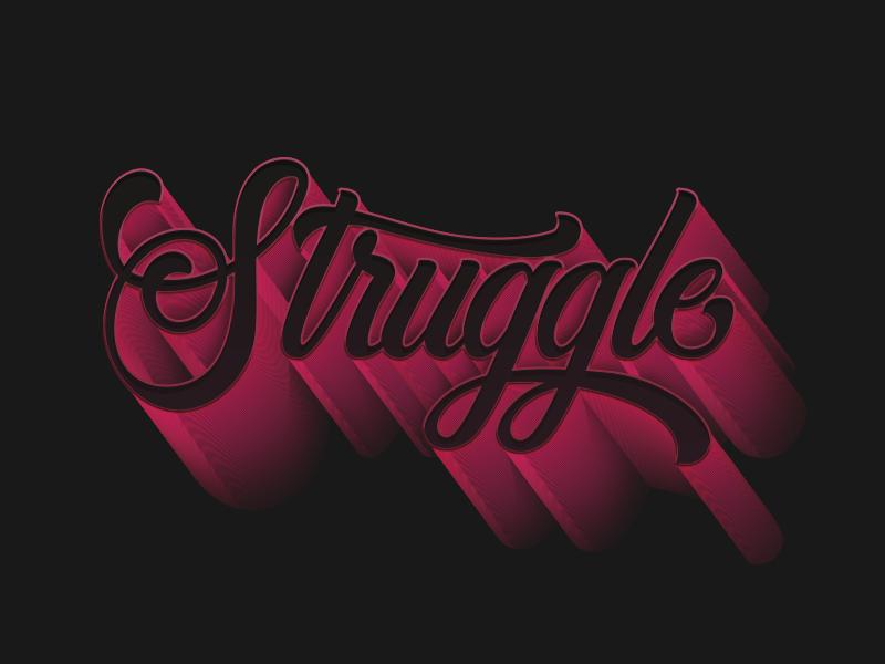 Struggle handlettering typography type vector graphicdesign design illustration digital lettering