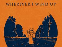 Wherever I Wind Up