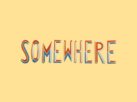 somewhere 2