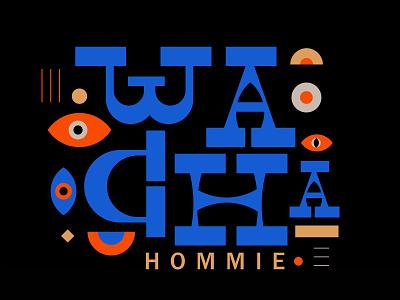 Wacha tipografia smille eye home ilustration type lettering letter color hommie typedesign type art logotype logodesign