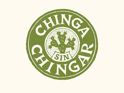 Chinga Sin Chingar badge lettering typography design illustration