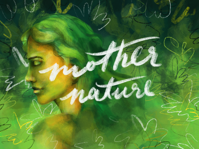 Mother Nature ipad pro procreate mother nature earth hand lettering custom type typography conceptual illustration branding