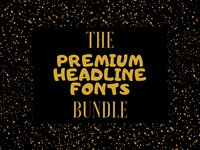 The Premium Headline Fonts Bundle
