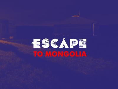 Escape To Mongolia