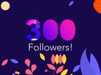 300 Followers - Thank you!