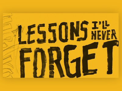 Lessons I'll Never Forget Series Design