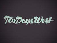 Ten Days West