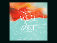 You Were All Mine - Single artwork