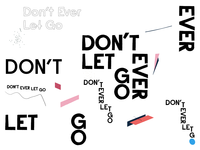 Don't Ever Let Go — Outtakes