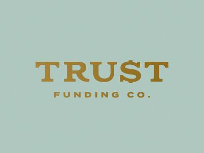 Trust Funding Co. Pt I wordmark logo dollar sign gold mortgages money trust funds loans banking lending