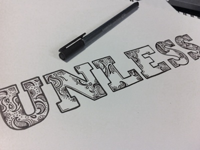 Unless lorax typography hand lettering unless linework