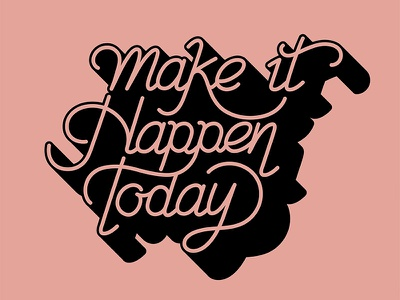 Make It Happen Today illustration vector