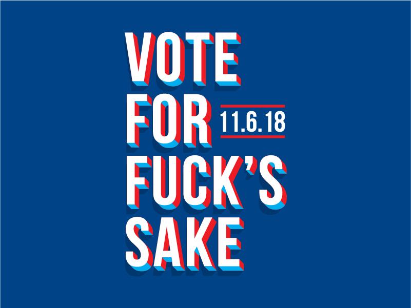 Vote for fucks sake govote go vote vote