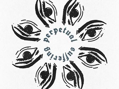 Perpetual Suffering distress rough grunge blackletter eyes eye circle design lockup type icon hand drawn badge illustration design vintage vector texture