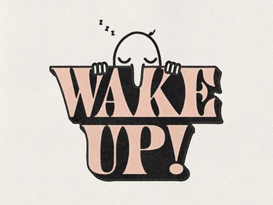 Wake Up! distressed tattoo character serif sleep wake up typography lockup type icon logo hand drawn badge illustration design vintage vector texture