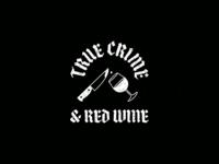 True Crime & Red Wine