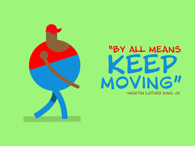 "GIF ""by all mean keep moving"" motion graphics after effects character animation"