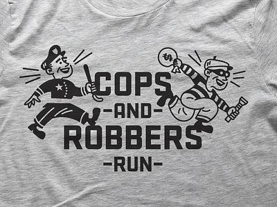 Cops And Robbers Run T-Shirt t-shirt logo design shirt tee