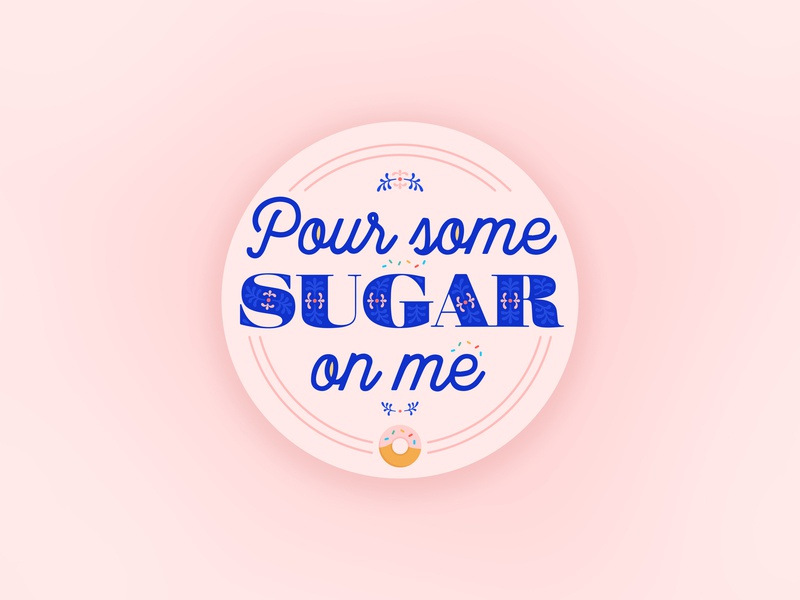 Pour Some Sugar On Me rebound dribbble giveaway design flat colors font script sprinkles donut typography powder pink baby pink coaster sugar pour some sugar on me