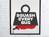 Squash Every Bug