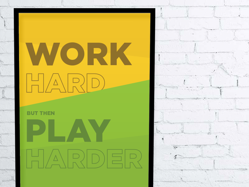 Work Hard Play Harder orgsync poster inspiration print
