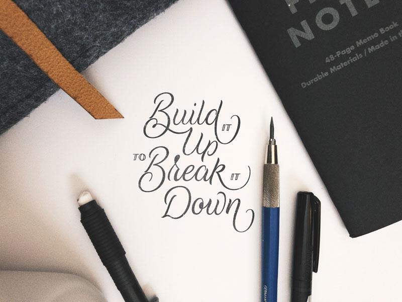 Build it Up to Break it Down hand lettering type ligature script lettering