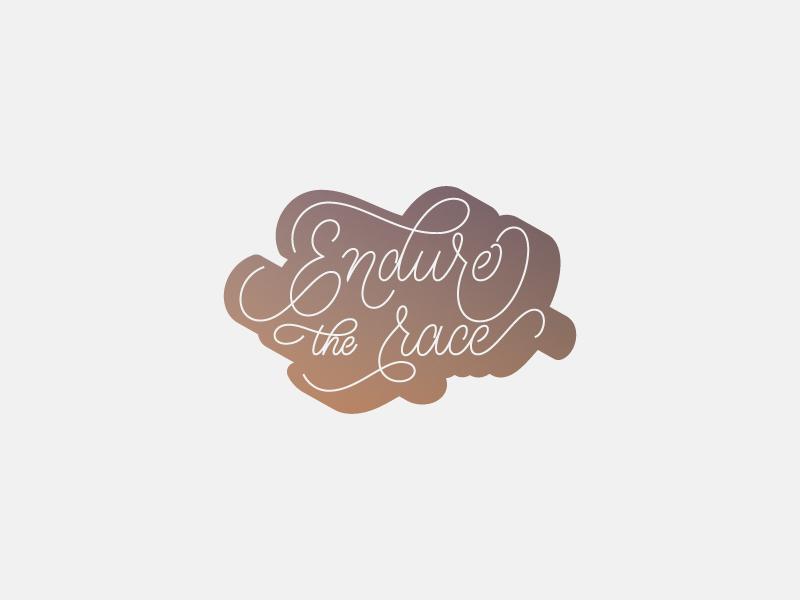 Endure The Race hand lettering monoline type ligature script lettering