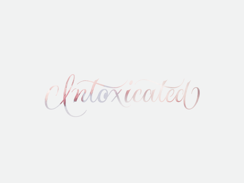 Intoxicated hand lettering script lettering
