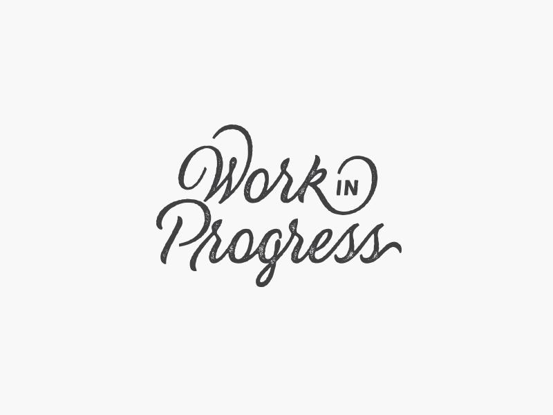 Work In Progress hand lettering wip texture script logotype logo lettering