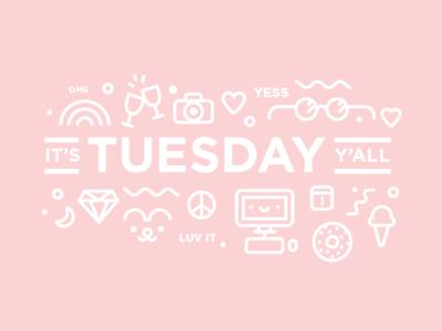 Tuesday!
