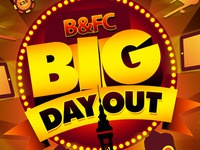 The B&FC BIG Day Out Promotion