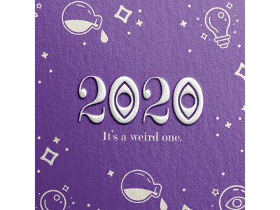 2020: It's A Weird One graphic design witchy type quote design mockup magic letterpress dribbble 2020 design texture purple digital art illustration