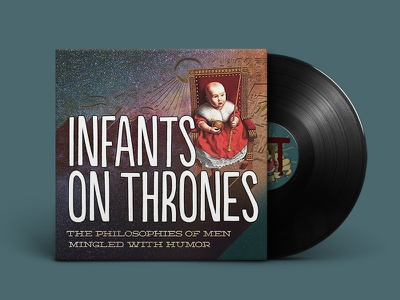 Infants on Thrones Podcast Art podcast philosophy album art artwork itunes religion