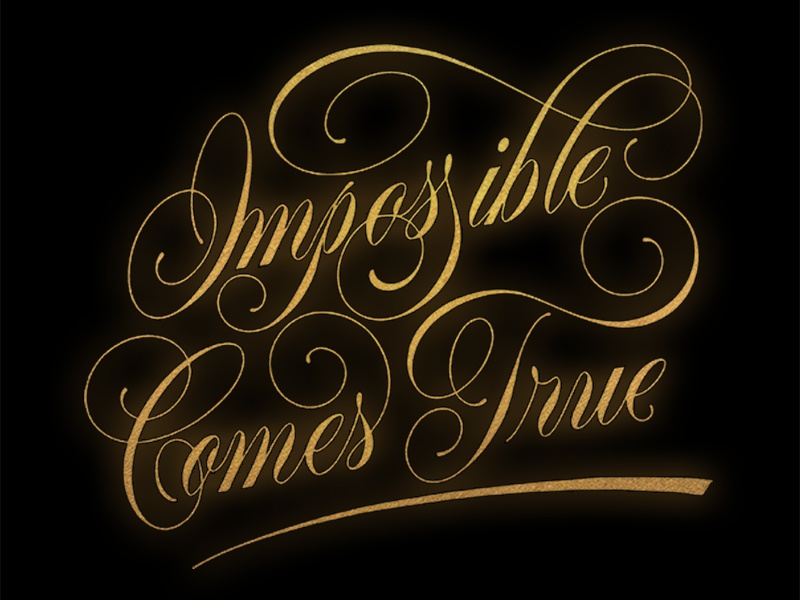 Impossible Comes True graphic design typography handlettering lettering
