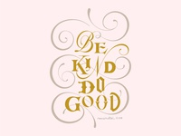 Be kind, do good