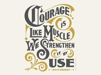 Courage is Like Muscle