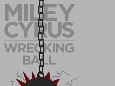 Wrecking Ball - Miley Cyrus miley cyrus aiga jacksonville poster show wrecking ball